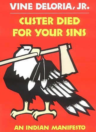Custer Died for Your Sins, by Vine Deloria
