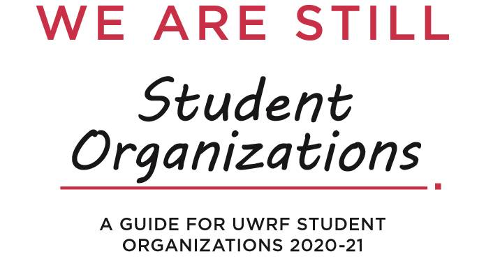 We are still student orgs guide for uwrf student orgs 20-21