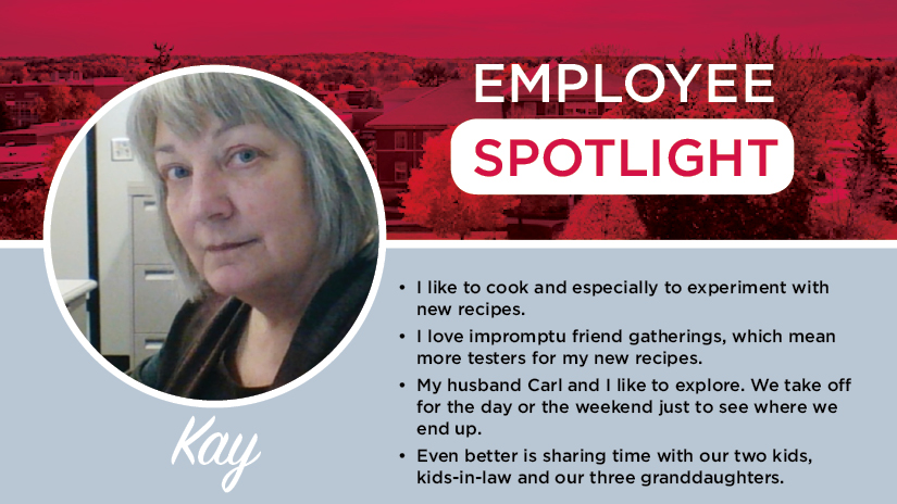 Employee Spotlight: Kay. I like to cook and especially to experiment with new recipes.